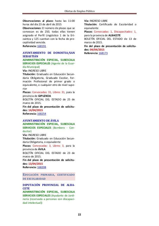 Ofertas de Empleo Público 22 Observaciones al plazo: hasta las 11:00 horas del día 23 de abril de 2015 Observaciones: El n...