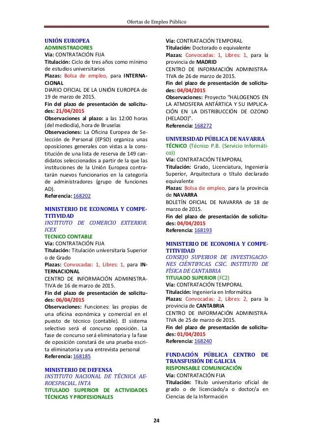 Ofertas de Empleo Público 24 UNIÓN EUROPEA ADMINISTRADORES Vía: CONTRATACIÓN FIJA Titulación: Ciclo de tres años como míni...
