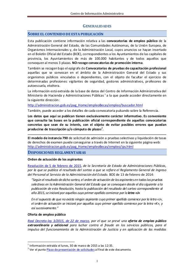Centro de Información Administrativa I GENERALIDADES SOBRE EL CONTENIDO DE ESTA PUBLICACIÓN Esta publicación contiene info...