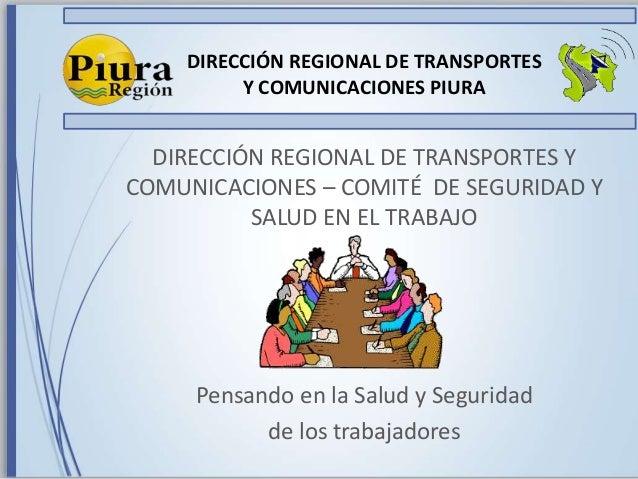 DIRECCIÓN REGIONAL DE TRANSPORTES Y COMUNICACIONES PIURA DIRECCIÓN REGIONAL DE TRANSPORTES Y COMUNICACIONES – COMITÉ DE SE...