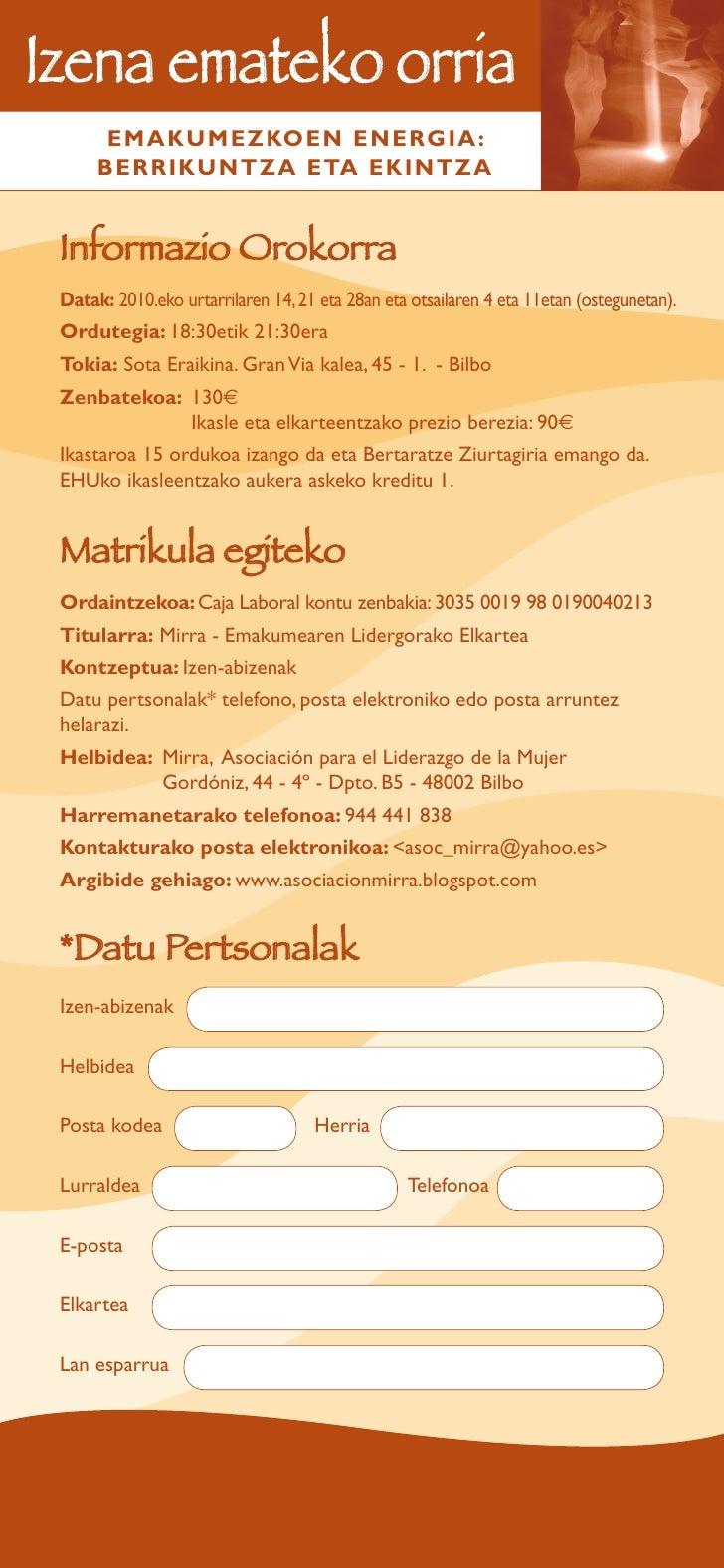 Izena emateko orria        EMAKUMEZKOEN ENERGIA:       BERRIKUNTZA ETA EKINTZA    Informazio Orokorra  Datak: 2010.eko urt...