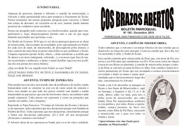 BOLETÍN PARROQUIAL Nº 185 - Decembro 2015 PARROQUIA SAN FRANCISCO DE ASÍS DOS TILOS ADVENTO, CAMIÑO DE MISERICORDIA Todos ...
