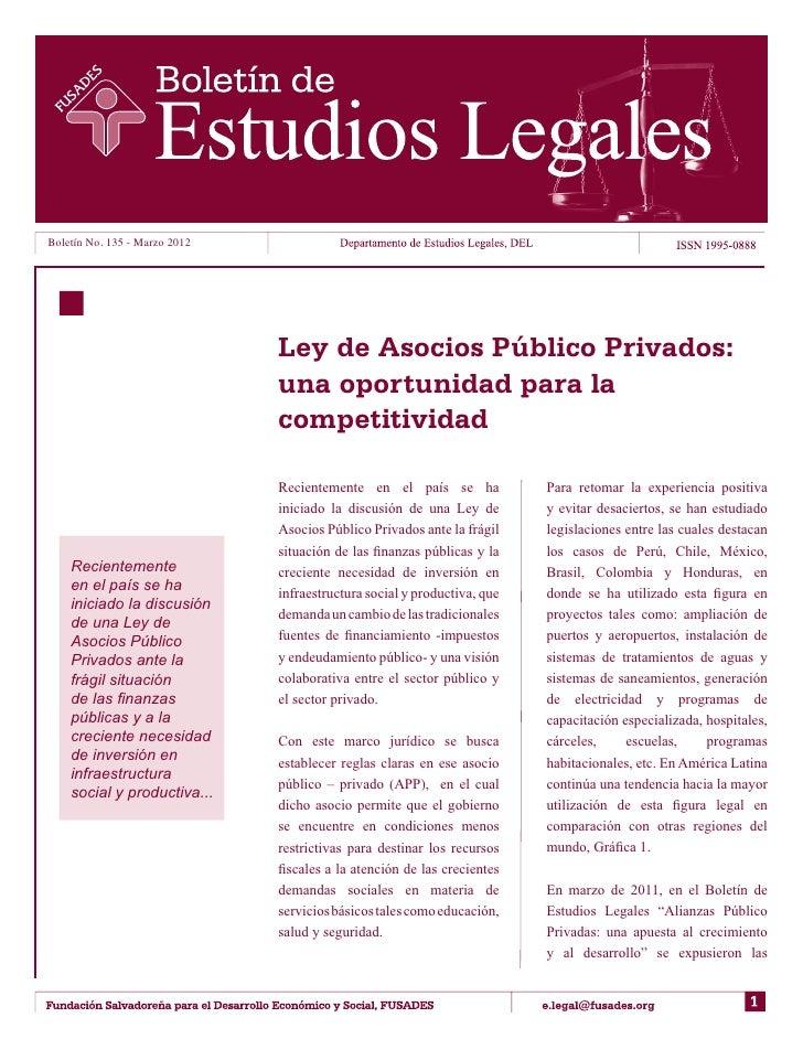 Boletín No. 135 - Marzo 2012                               Ley de Asocios Público Privados:                               ...