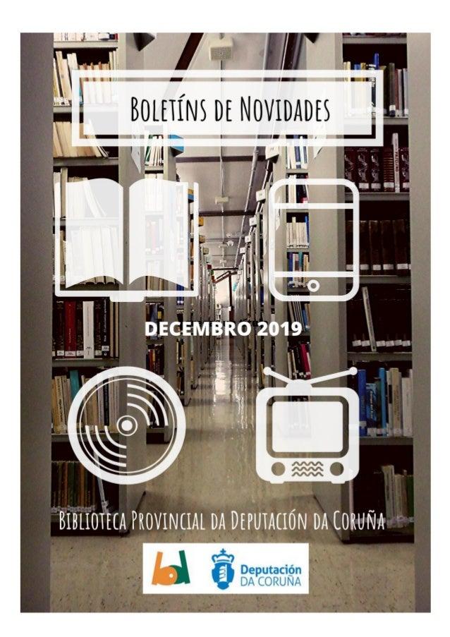 C Boletín de Novidades Decembro 2019 Esta guía pretende difundir a colección e as últimas incorporacións á Biblioteca na s...