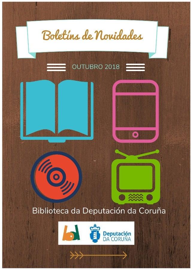 C Boletín de Novidades Outubro 2018 Esta guía pretende difundir a colección e as últimas incorporacións á Biblioteca na se...