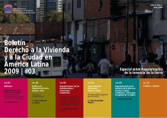 Año 2_Nro. 3 Julio 2009 Boletín_ Derecho a la Vivienda y a la Ciudad en América Latina 2009 | #03 CENTRO POR EL DERECHO A ...