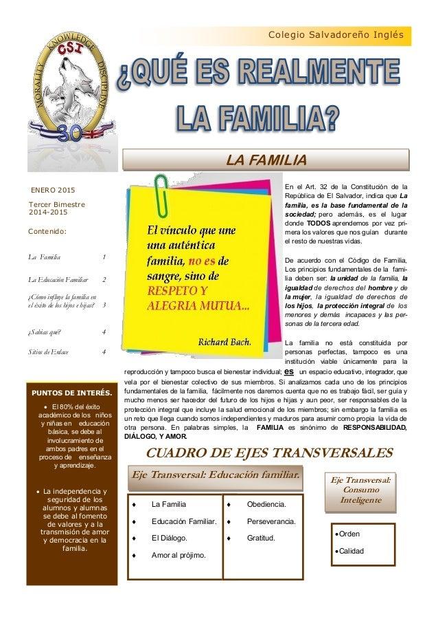 En el Art. 32 de la Constitución de la República de El Salvador, indica que La familia, es la base fundamental de la socie...
