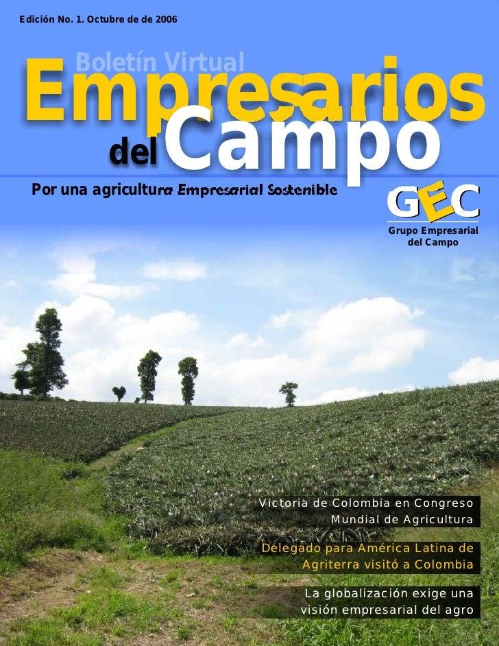 Edición No. 1. Octubre de de 2006Empresarios           Boletín Virtual  del Campo  Por una agricultura Empresarial Sosteni...