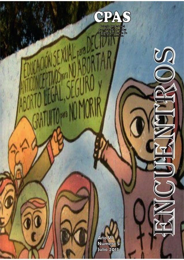 Colegio Profesional de Asistentes Sociales de la Pcia. de Santa Fe Primera Circunscripción ENCUENTROS CPAS Año VI Número 5...