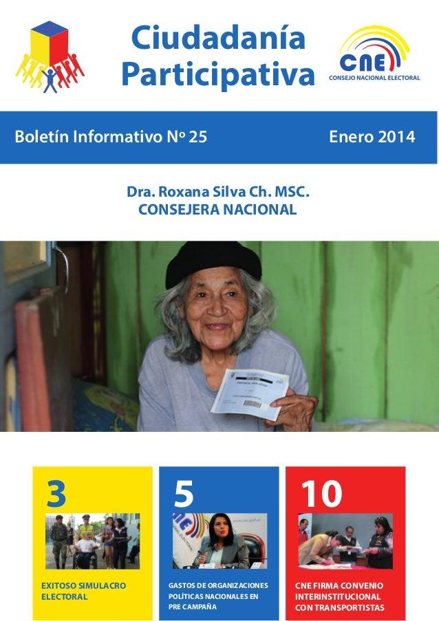 Ciudadanía Participativa Boletín Informativo Nº 25  Enero 2014  Dra. Roxana Silva Ch. MSC. CONSEJERA NACIONAL  3 EXITOSO S...