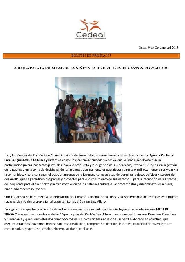 Quito, 9 de Octubre del 2013 BOLETIN DE PRENSA N.3 AGENDA PARA LA IGUALDAD DE LA NIÑEZ Y LA JUVENTUD EN EL CANTON ELOY ALF...