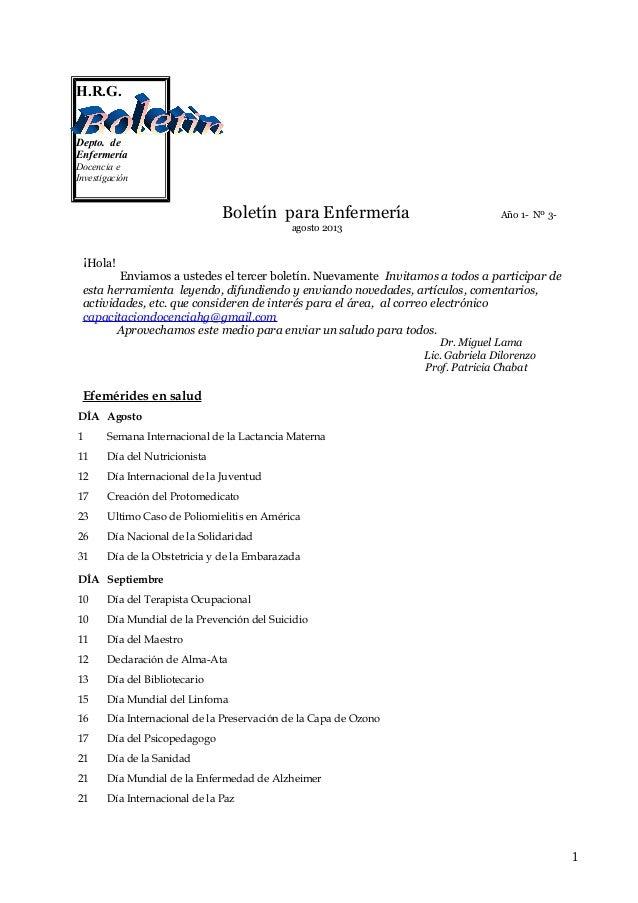 H.R.G. Depto. de Enfermería Docencia e Investigación  Boletín para Enfermería  Año 1- Nº 3-  agosto 2013  ¡Hola! Enviamos ...