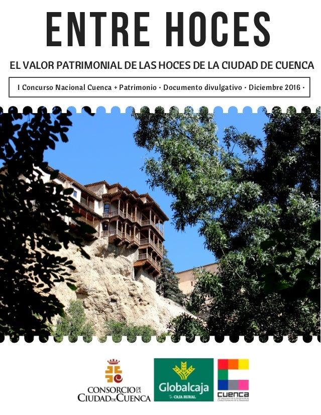 ENTRE HOCESEL VALOR PATRIMONIAL DE LAS HOCES DE LA CIUDAD DE CUENCA I Concurso Nacional Cuenca + Patrimonio • Documento di...