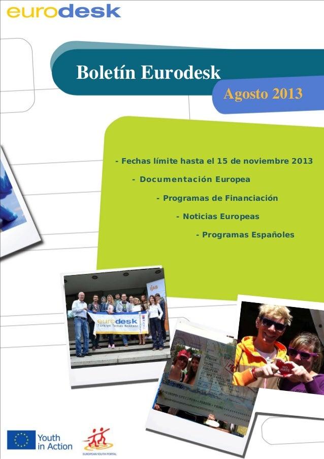 Boletín informativo Eurodesk Octubre de 2011 Eurodesk, Instituto de la Juventud / Agosto de 2011 / Más información: 1 http...