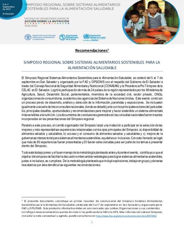 1 Recomendaciones1 SIMPOSIO REGIONAL SOBRE SISTEMAS ALIMENTARIOS SOSTENIBLES PARA LA ALIMENTACIÓN SALUDABLE El Simposio Re...