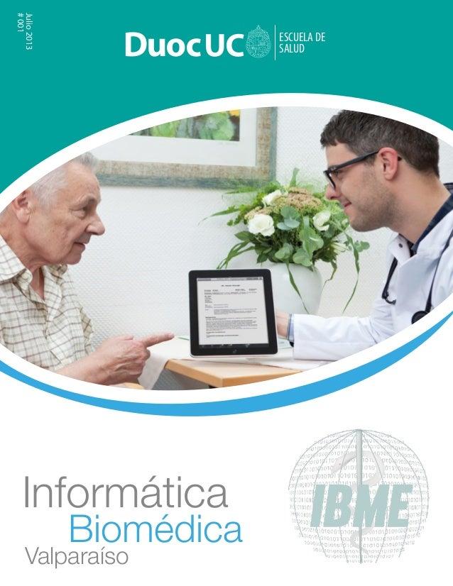 Julio 2013 # 001  ESCUELA DE SALUD  Informática  Biomédica  Valparaíso