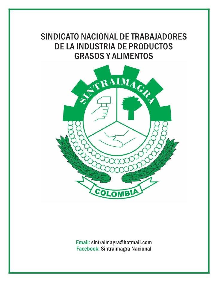 SINDICATO NACIONAL DE TRABAJADORES   DE LA INDUSTRIA DE PRODUCTOS        GRASOS Y ALIMENTOS        Email: sintraimagra@hot...