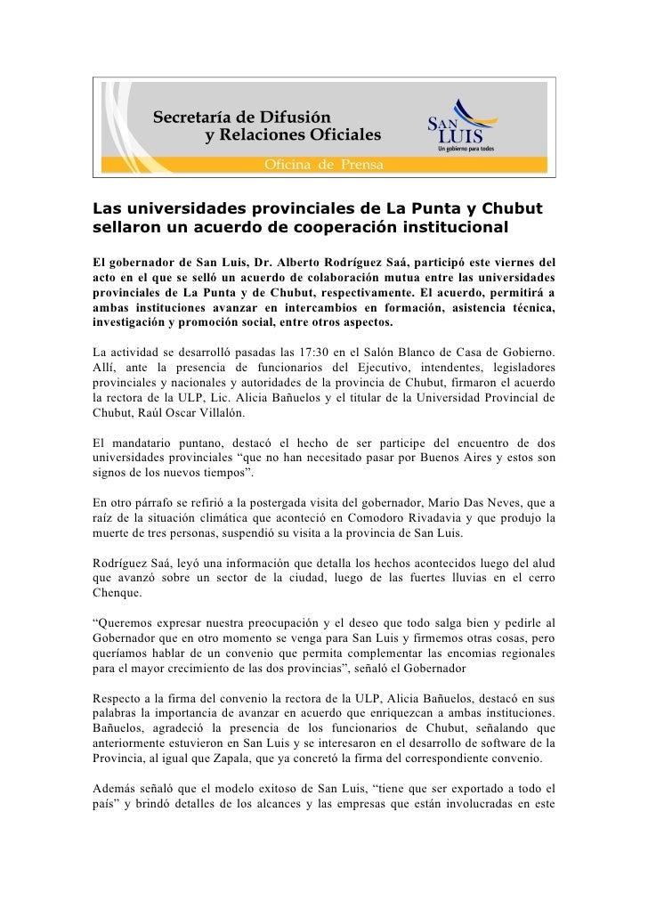 Las universidades provinciales de La Punta y Chubut sellaron un acuerdo de cooperación institucional  El gobernador de San...