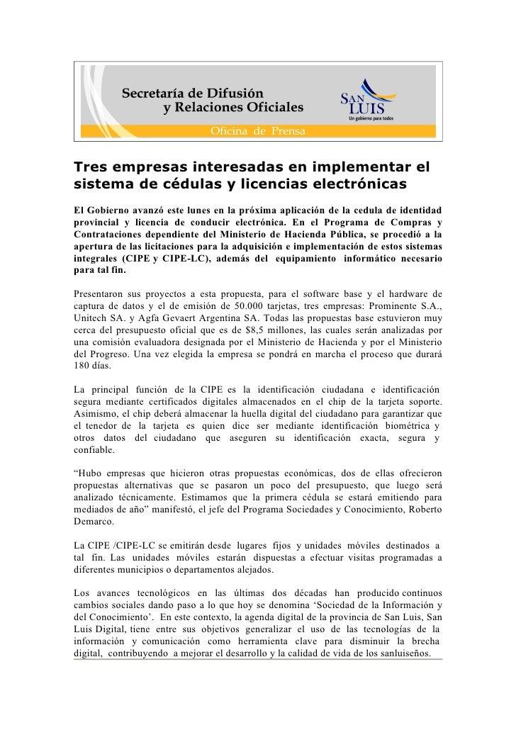 Tres empresas interesadas en implementar el sistema de cédulas y licencias electrónicas El Gobierno avanzó este lunes en l...