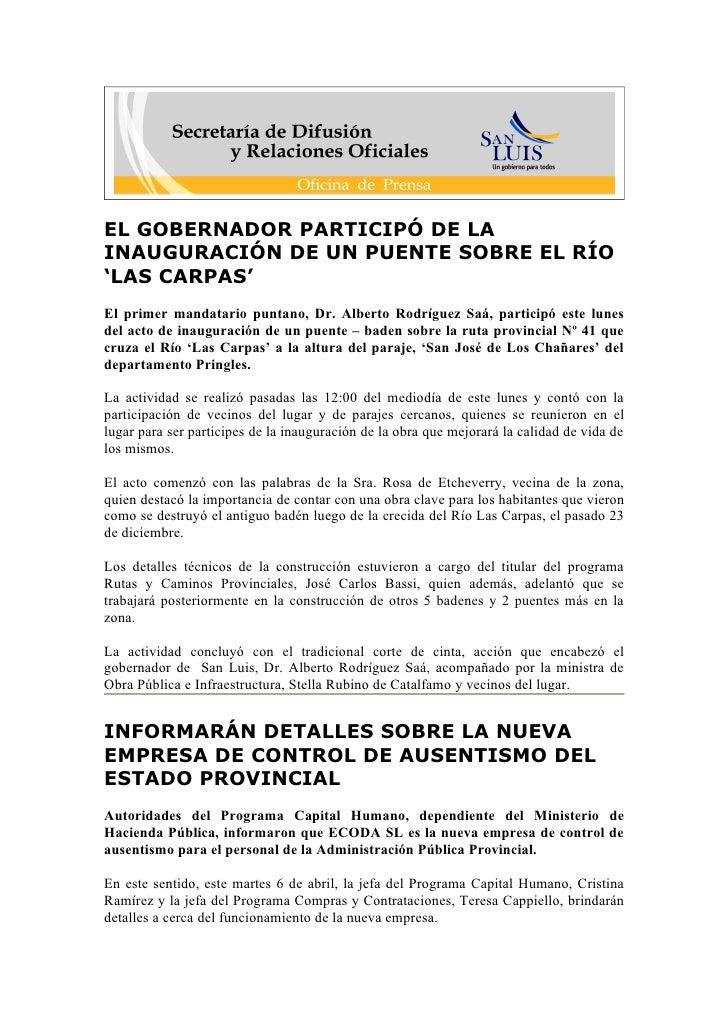 EL GOBERNADOR PARTICIPÓ DE LA INAUGURACIÓN DE UN PUENTE SOBRE EL RÍO 'LAS CARPAS' El primer mandatario puntano, Dr. Albert...