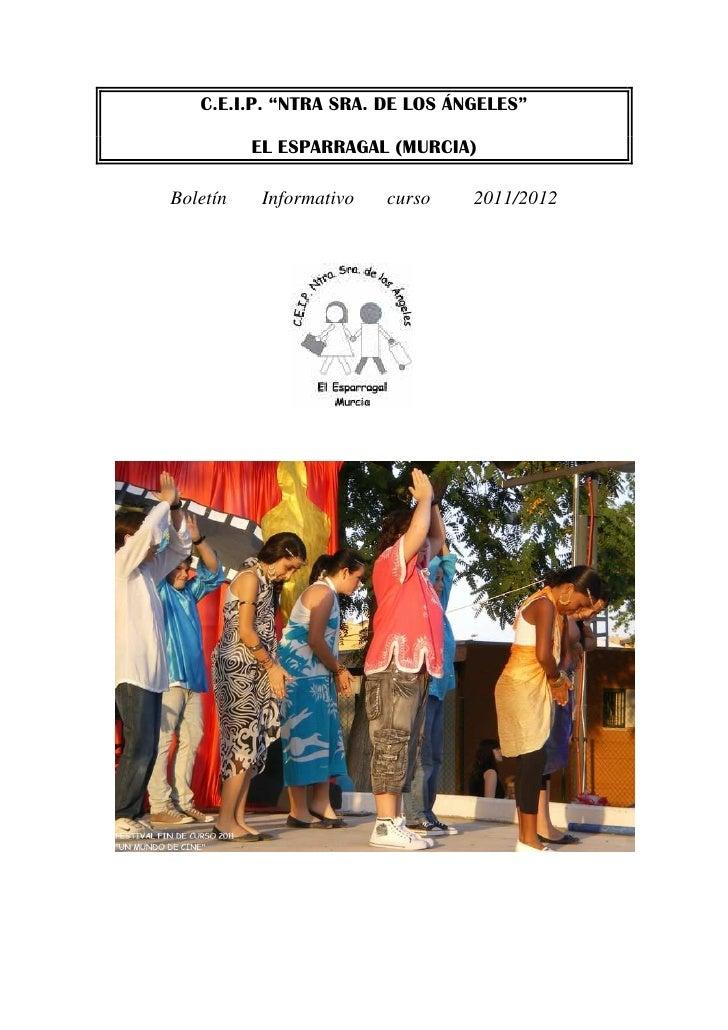 """C.E.I.P. """"NTRA SRA. DE LOS ÁNGELES""""          EL ESPARRAGAL (MURCIA)Boletín    Informativo   curso   2011/2012"""