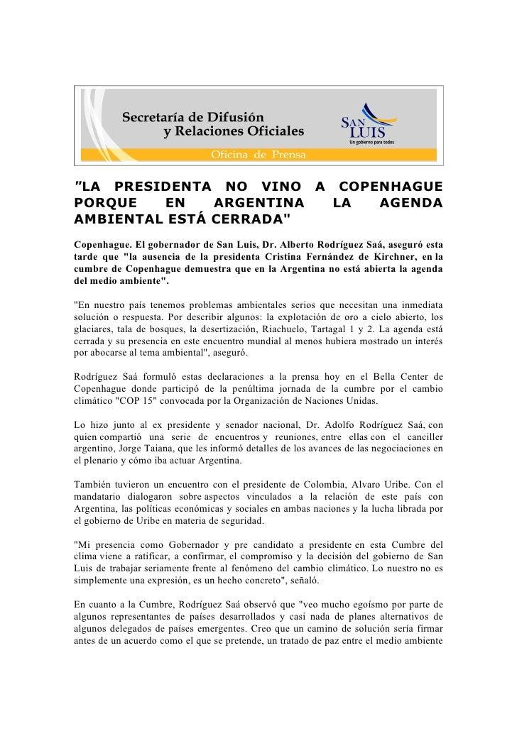 """""""LA PRESIDENTA NO VINO A COPENHAGUE PORQUE   EN    ARGENTINA LA  AGENDA AMBIENTAL ESTÁ CERRADA"""" Copenhague. El gobernador ..."""