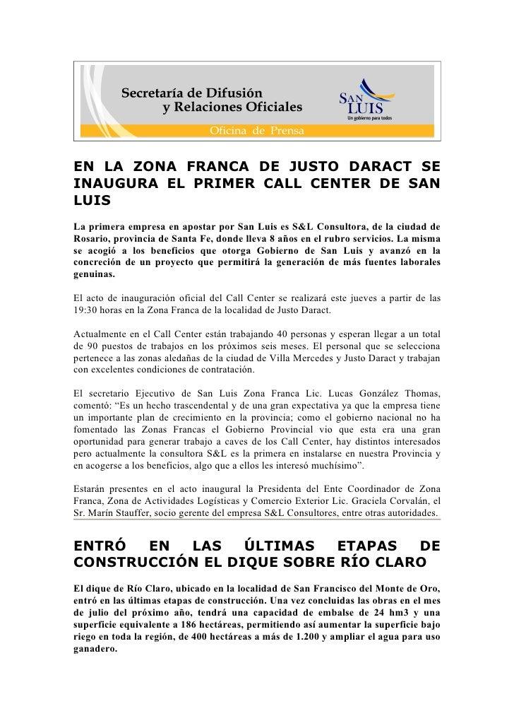 EN LA ZONA FRANCA DE JUSTO DARACT SE INAUGURA EL PRIMER CALL CENTER DE SAN LUIS La primera empresa en apostar por San Luis...