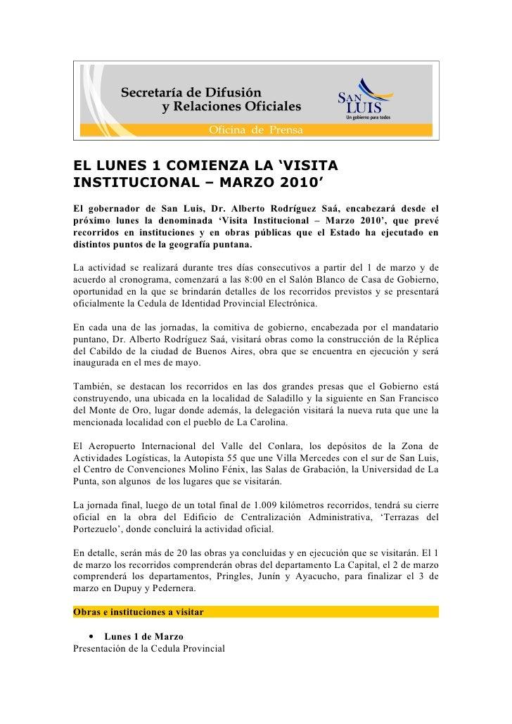 EL LUNES 1 COMIENZA LA 'VISITA INSTITUCIONAL – MARZO 2010' El gobernador de San Luis, Dr. Alberto Rodríguez Saá, encabezar...