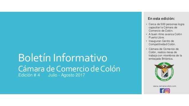 Boletín Informativo CámaradeComerciodeColón Edición # 4 Julio - Agosto 2017 • Cámara de Comercio de Colón, realiza mesa de...