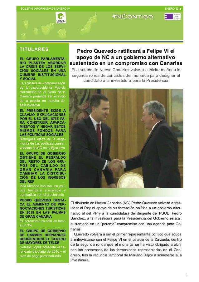 BOLETÍN INFORMATIVO NÚMERO IV   ENERO 2016   1 El diputado de Nueva Canarias (NC) Pedro Quevedo volverá a tras- ladar al...