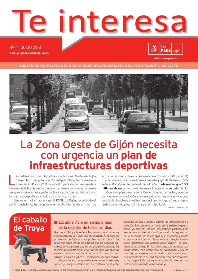 Nº 4 · JULIO 2013 BOLETÍN INFORMATIVO DEL GRUPO MUNICIPAL SOCIALISTA DEL AYUNTAMIENTO DE GIJÓN L as infraestructuras depor...