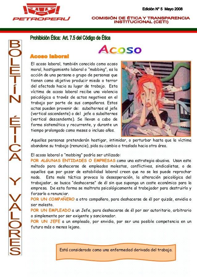 """Edición N° 5 Mayo 2008El acoso laboral, también conocido como acosomoral, hostigamiento laboral o """"mobbing"""", es laacción d..."""