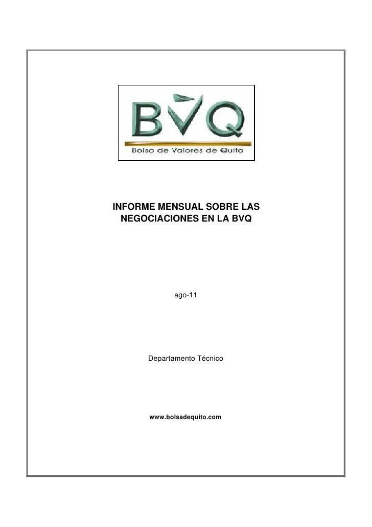 INFORME MENSUAL SOBRE LAS  NEGOCIACIONES EN LA BVQ            ago-11      Departamento Técnico      www.bolsadequito.com