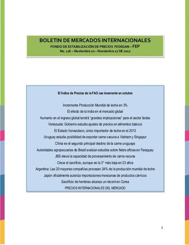 BOLETIN DE MERCADOS INTERNACIONALES          FONDO DE ESTABILIZACIÓN DE PRECIOS FEDEGAN – FEP              No. 176 – Novie...