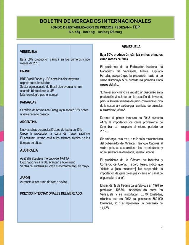 BOLETIN DE MERCADOS INTERNACIONALES FONDO DE ESTABILIZACIÓN DE PRECIOS No. 189 VENEZUELA Baja 50% producción cárnica en lo...