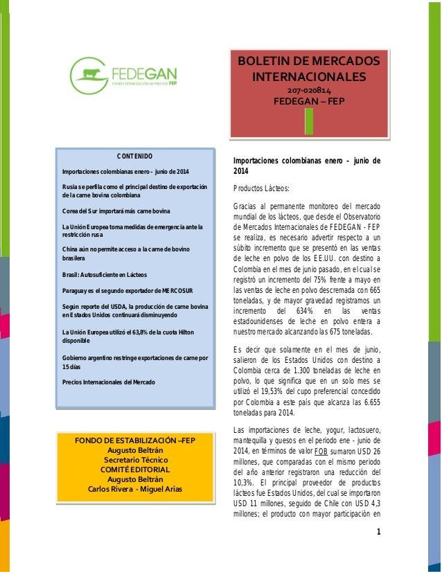 1  Importaciones colombianas enero – junio de 2014  Productos Lácteos:  Gracias al permanente monitoreo del mercado mundia...