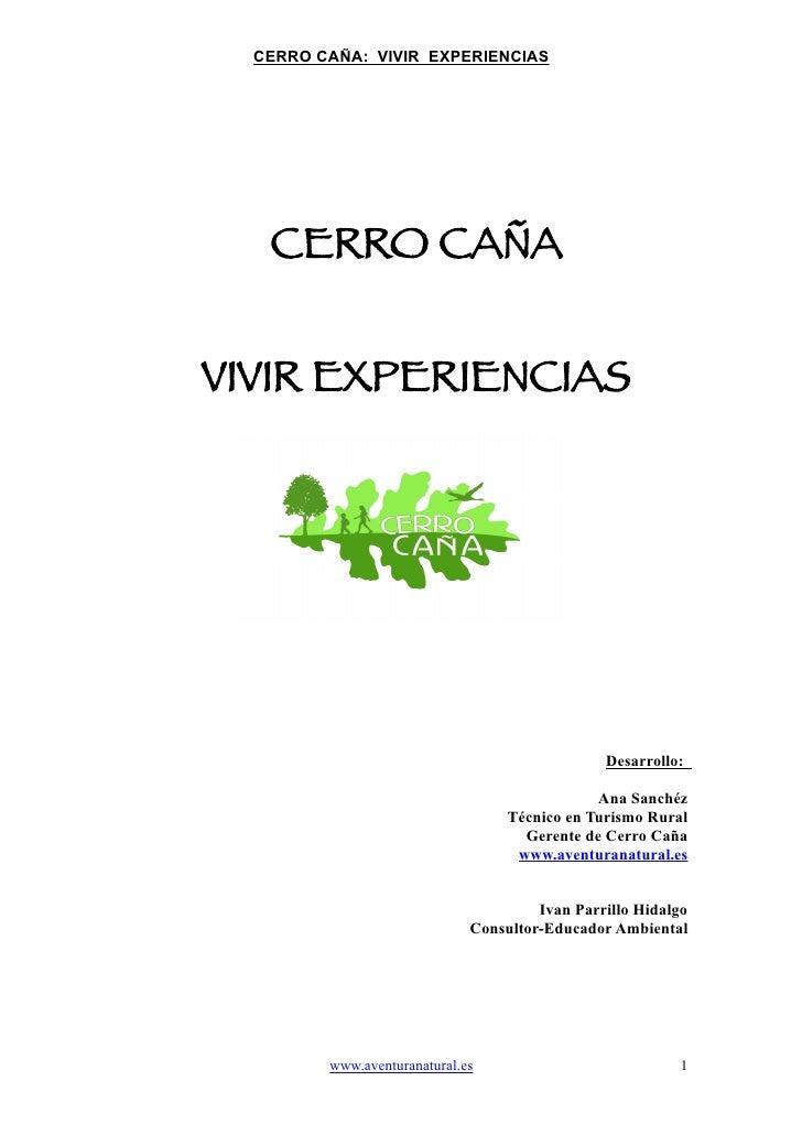 CERRO CAÑA: VIVIR EXPERIENCIAS   CERRO CAÑAVIVIR EXPERIENCIAS                                                Desarrollo:  ...