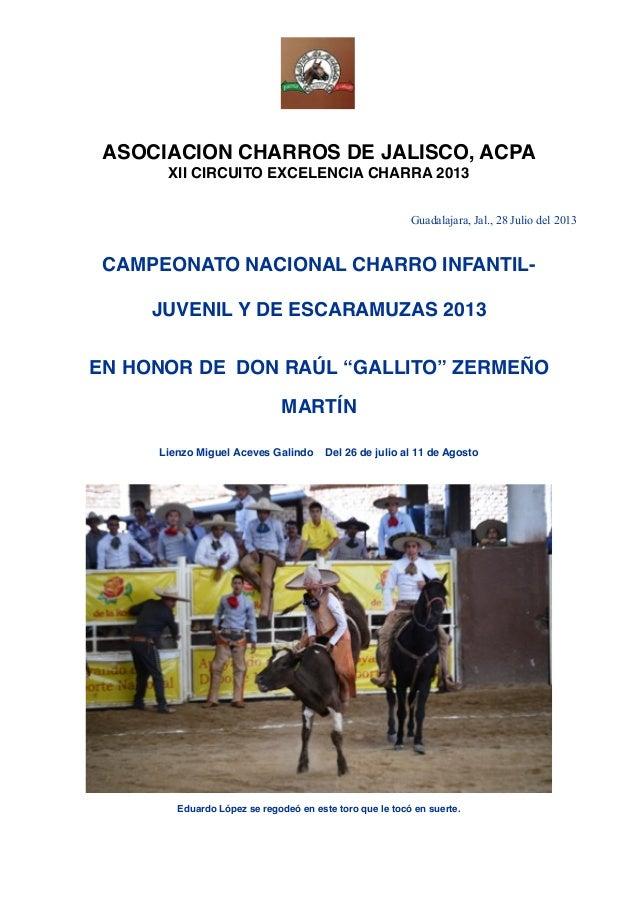ASOCIACION CHARROS DE JALISCO, ACPA XII CIRCUITO EXCELENCIA CHARRA 2013 Guadalajara, Jal., 28 Julio del 2013 CAMPEONATO NA...
