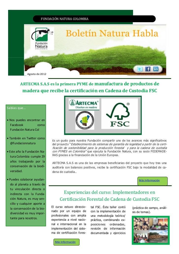 FUNDACIÓN NATURA CÓLÓMBIAColombia               Agosto de 2012          ARTECMA S.A.S es la primera PYME de manufactura de...