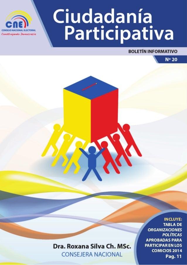 INCLUYE: TABLA DE ORGANIZACIONES POLÍTICAS APROBADAS PARA PARTICIPAR EN LOS COMICIOS 2014 Pag. 11