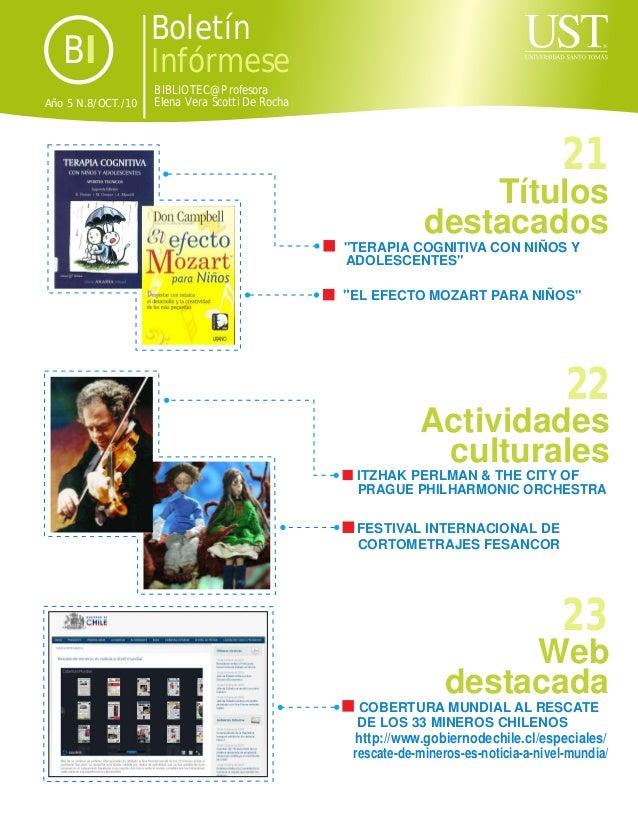 22 Actividades culturales Año 5 N.8/OCT./10 BIBLIOTEC@ Profesora Elena Vera Scotti De Rocha BI Boletín Infórmese ITZHAK PE...