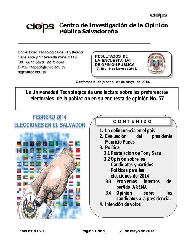 Encuesta LVII Página 1 de 9 21 de mayo de 2013Centro de Investigación de la OpiniónPública SalvadoreñaRESULTADOS DELA ENCU...