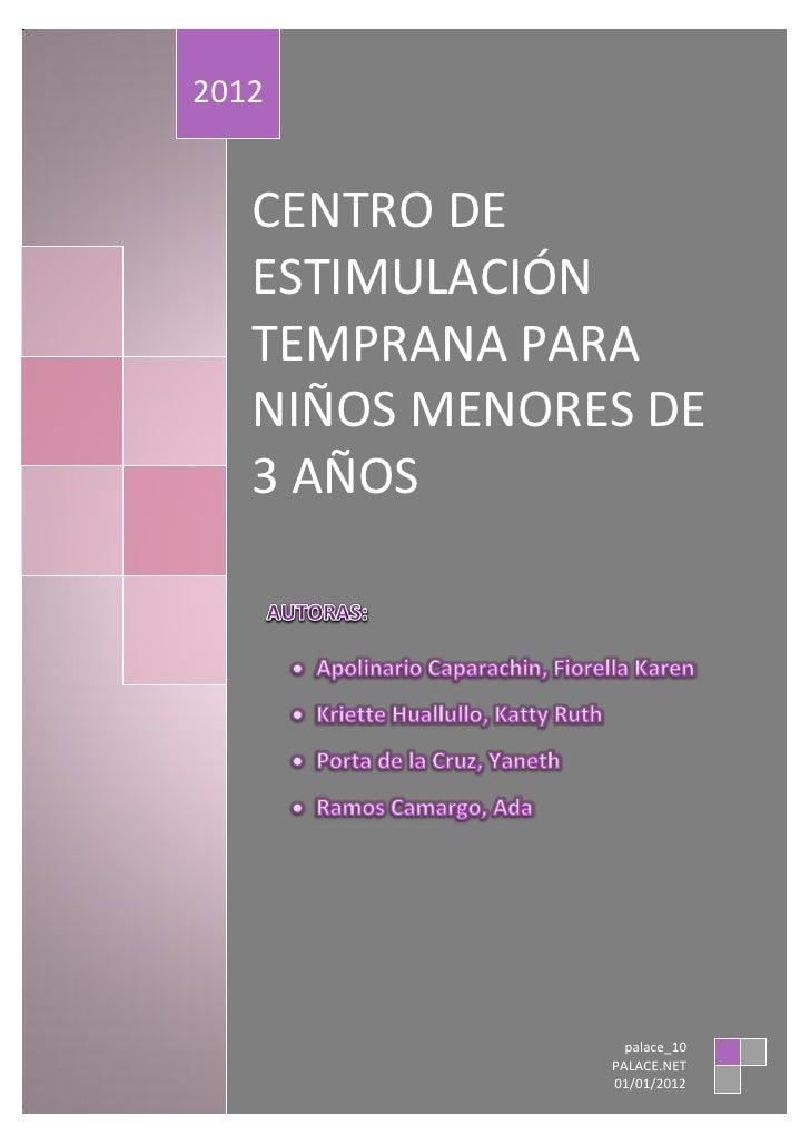 2012   CENTRO DE   ESTIMULACIÓN   TEMPRANA PARA   NIÑOS MENORES DE   3 AÑOS                 palace_10               PALACE...