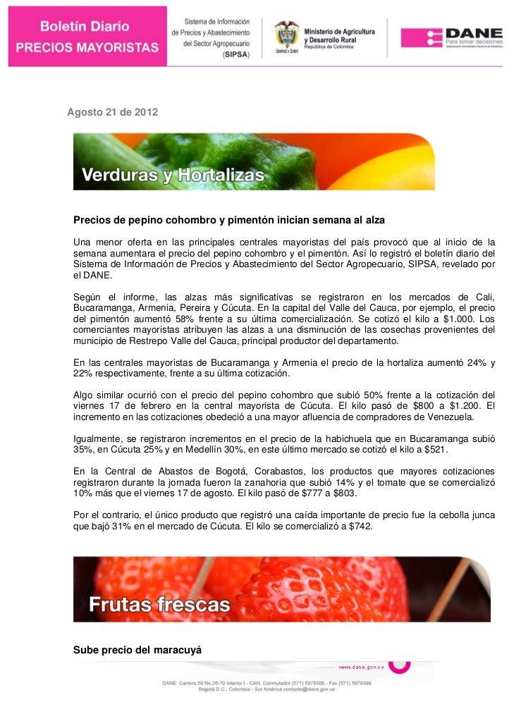 Agosto 21 de 2012 Precios de pepino cohombro y pimentón inician semana al alza Una menor oferta en las principales central...