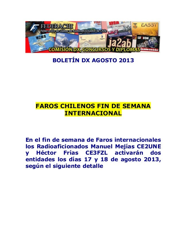 BOLETÍN DX AGOSTO 2013 FAROS CHILENOS FIN DE SEMANA INTERNACIONAL En el fin de semana de Faros internacionales los Radioaf...