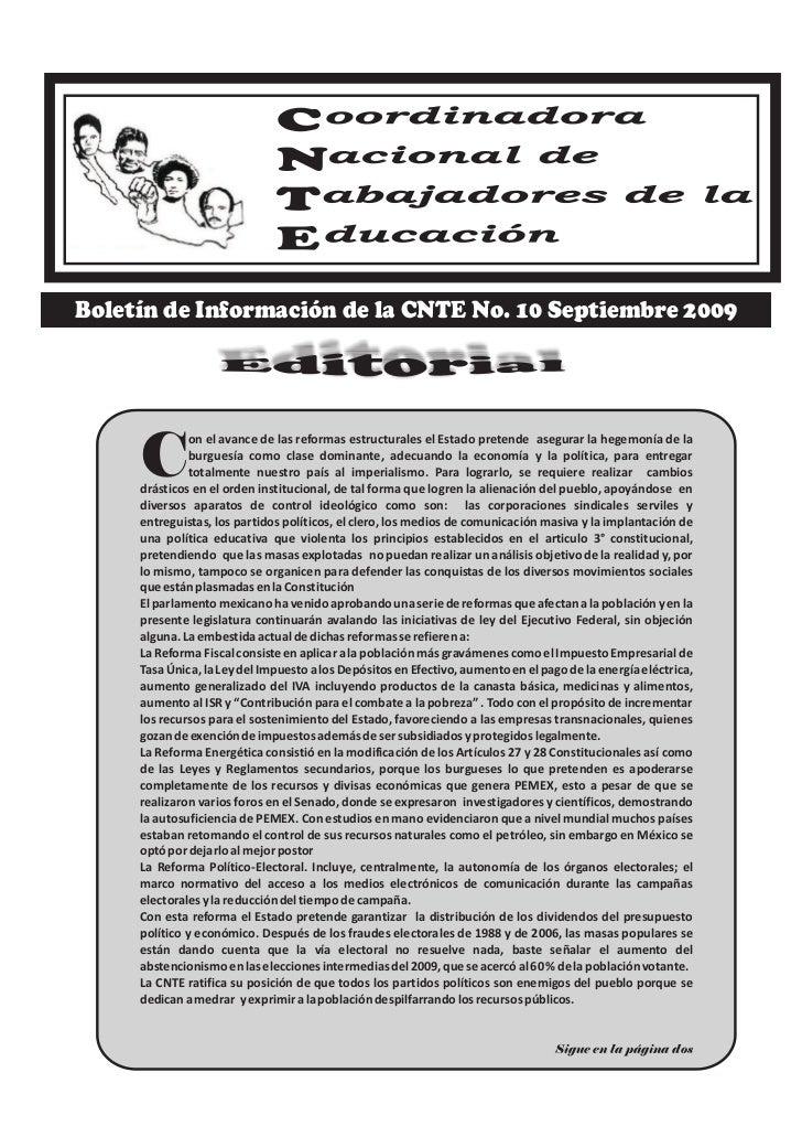 Boletín de Información de la CNTE No. 10 Septiembre 2009          C                on el avance de las reformas estructura...