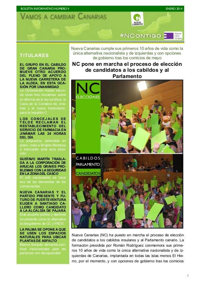BOLETÍN INFORMATIVO NÚMEROV   ENERO 2014   1 Nueva Canarias cumple sus primeros 10 años de vida como la única alternativ...