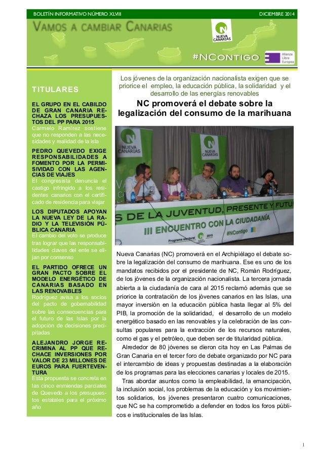 BOLETÍN INFORMATIVO NÚMERO XLVIII   DICIEMBRE 2014   1 Los jóvenes de la organización nacionalista exigen que se prioric...