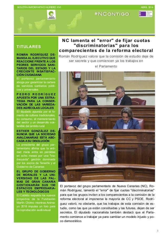 BOLETÍN INFORMATIVO NÚMERO XVI   ABRIL 2016   1 El portavoz del grupo parlamentario de Nueva Canarias (NC), Ro- mán Rodr...