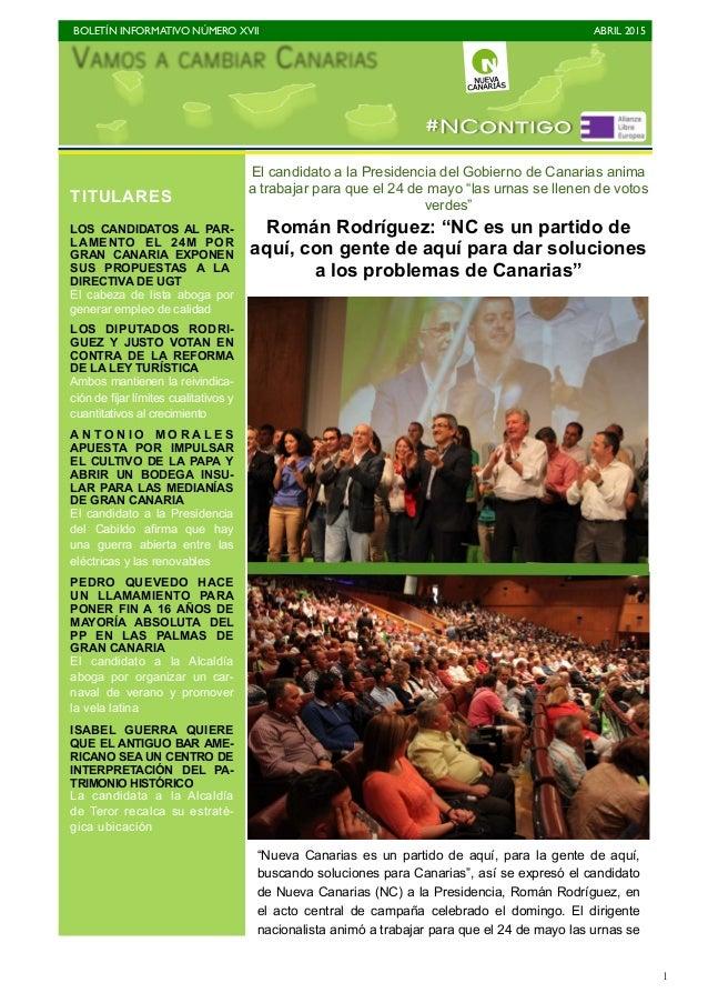 BOLETÍN INFORMATIVO NÚMERO XVII   ABRIL 2015   1 El candidato a la Presidencia del Gobierno de Canarias anima a trabajar...